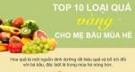 """Top 10 loại trái cây """"vàng"""" cho mẹ bầu trong mùa hè"""