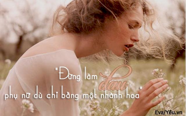 Phụ nữ sinh ra là để yêu thương, không phải để vùi dập