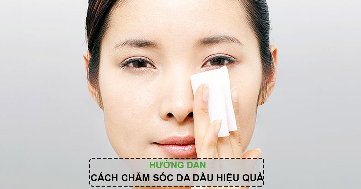 8 Cách chăm sóc da dầu hiệu quả trong thời tiết hanh khô, oi bức mùa hè