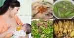 1 tháng đầu sau sinh được chồng nấu cho những món ngon, mát lành này mẹ XINH ĐẸP MƯỚT MÁT, con BỤ BẪM đáng yêu