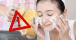 Chuyên gia cảnh báo: Sữa rửa mặt có bọt chứa chất tẩy mạnh chẳng kém gì... nước rửa bát