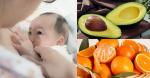 4 loại trái cây mẹ không nên ăn khi cho con bú nếu không muốn bé bị tiêu chảy, còi cọc