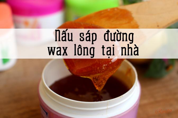 Cách nấu sáp đường wax lông tại nhà đơn giản