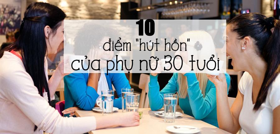 """10 điều khiến phụ nữ 30 """"hút hồn"""" đàn ông"""