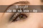 Làm sao để có một đôi mắt đẹp và khỏe?
