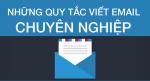 Quy tắc viết một email thật chuyên nghiệp