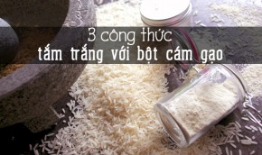 """3 công thức làm trắng da từng """"mi-li-mét"""" từ bột cám gạo tại nhà"""